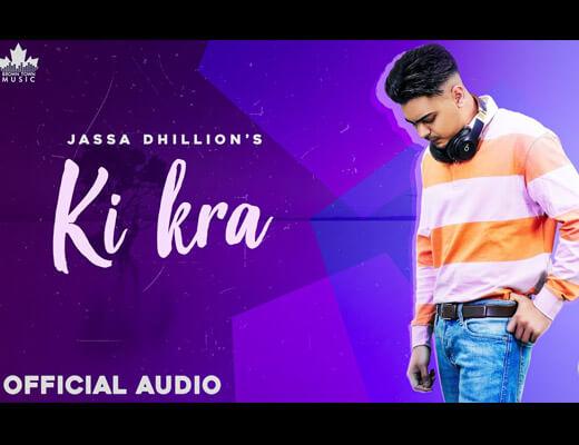 Ki Kra Lyrics – Jassa Dhillon