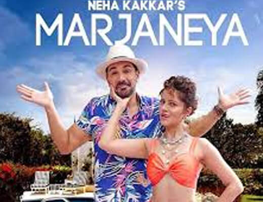Marjaneya Lyrics – Neha Kakkar