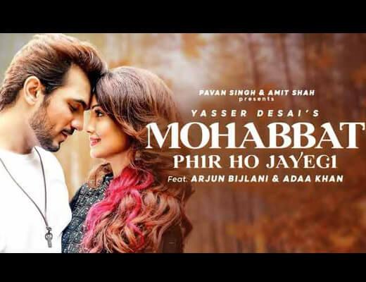 Mohabbat Phir Ho Jayegi Lyrics – Yasser Desai