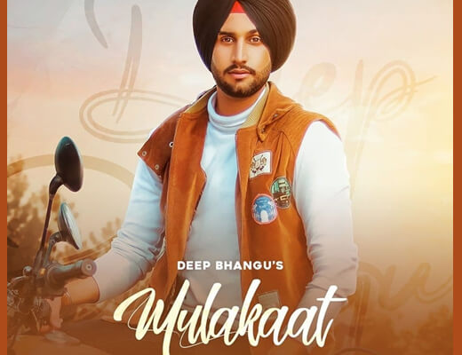 Mulakaat Lyrics – Deep Bhangu ft. Gurlez Akhtar