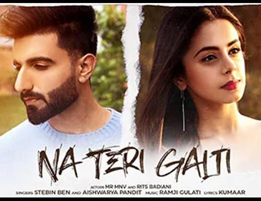 Na Teri Galti Lyrics – Stebin Ben & Aishwarya Pandit