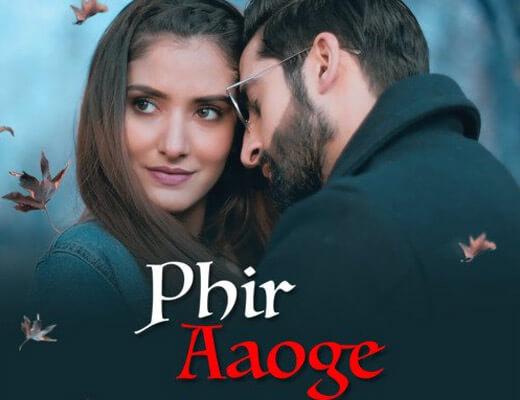 Phir Aaoge Lyrics – Ami Mishra