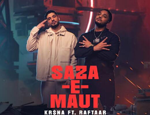 Saza-E-Maut Lyrics – Raftaar, Kr$na