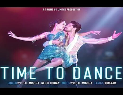Time To Dance Lyrics – Vishal Mishra, Neeti Mohan