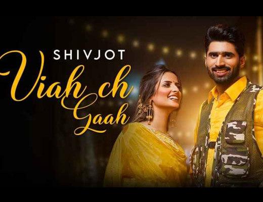 Viah Ch Gaah Lyrics – Shivjot, Gurlez Akhtar