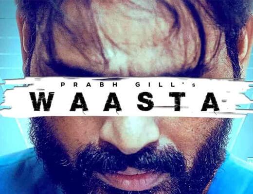Waasta Song Lyrics – Prabh Gill