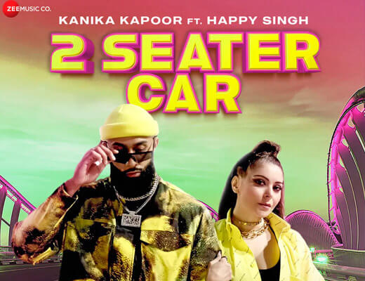 2 Seater Car Lyrics – Kanika Kapoor, Happy Singh