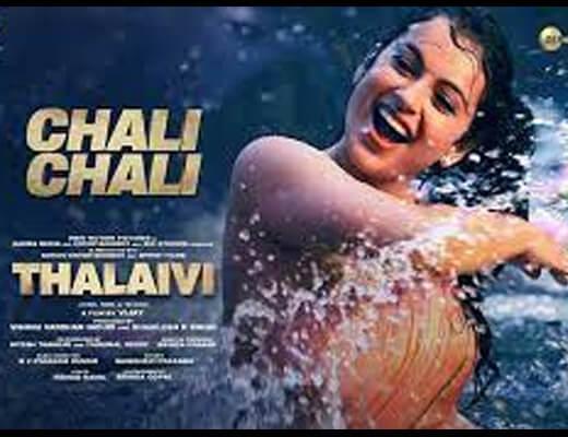 Chali Chali Lyrics – Thalaivi Kangana Ranaut