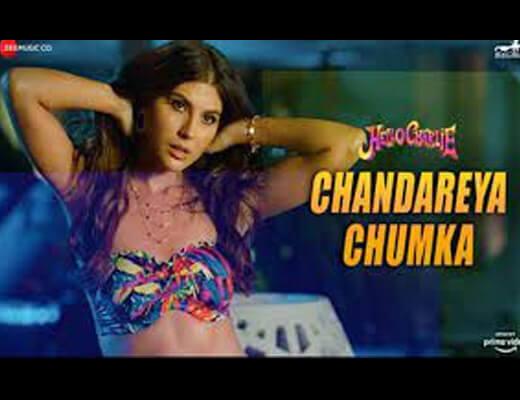 Chandareya Chumka Lyrics – Hello Charlie