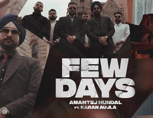 Few Days Lyrics – Karan Aujla, Amantej Hundal