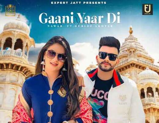 Gaani Yaar Di Lyrics – Nawab, Gurlez Akhtar