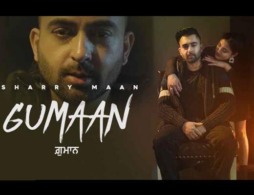 Gumaan Lyrics – Sharry Mann