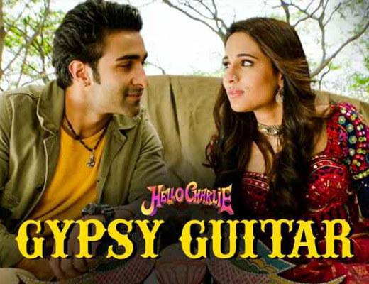 Gypsy Guitar Lyrics – Hello Charlie Yasser Desai
