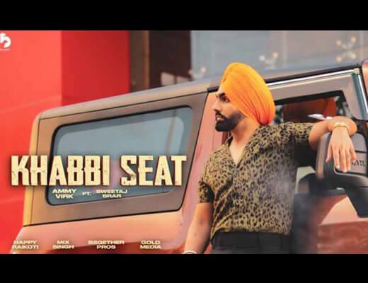 Khabbi Seat Lyrics – Ammy Virk