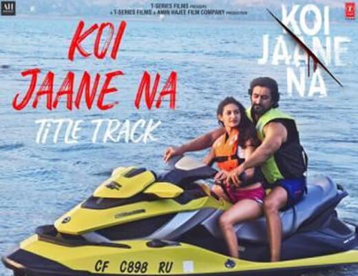 Koi Jaane Na Lyrics – Armaan Malik, Tulsi Kumar, Amaal Mallik