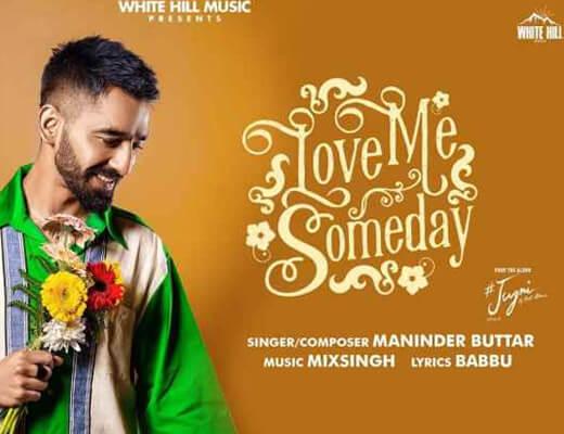 Love Me Someday Lyrics – Maninder Buttar
