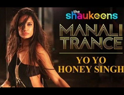 Manali Trance Lyrics – Shaukeens