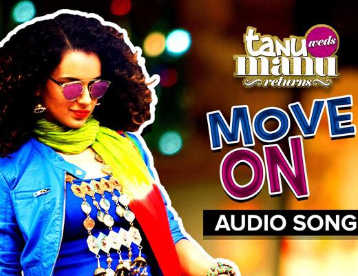 Move On Lyrics – Tanu Weds Manu Returns