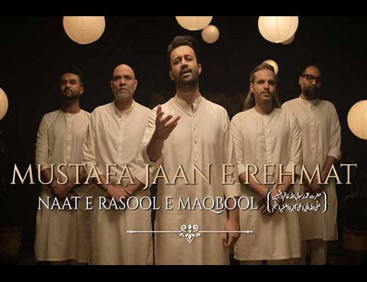 Mustafa Jaan E Rehmat Lyrics – Atif Aslam