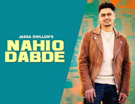Nahio Dabde Lyrics – Jassa Dhillon