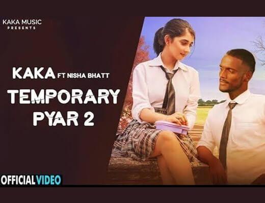 Temporary Pyaar 2 Lyrics – Kaka