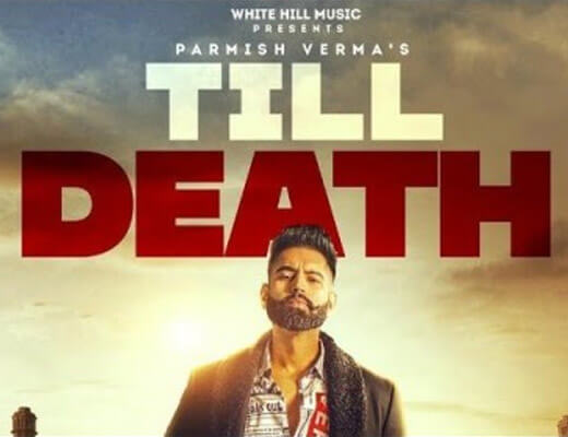 Till Death Lyrics – Parmish Verma