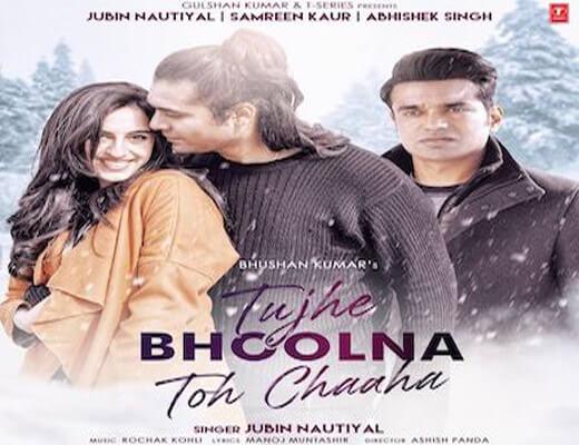 Tujhe Bhoolna Toh Chaaha Lyrics – Jubin Nautiyal
