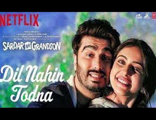 Dil Nahin Todna Lyrics – Sardar Ka Grandson