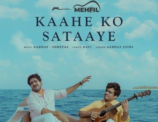 Kaahe Ko Sataaye Lyrics – Aabhas Joshi