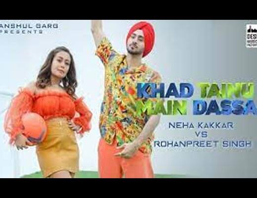 Khad Tainu Main Dassa Lyrics – Neha Kakkar, Rohanpreet Singh