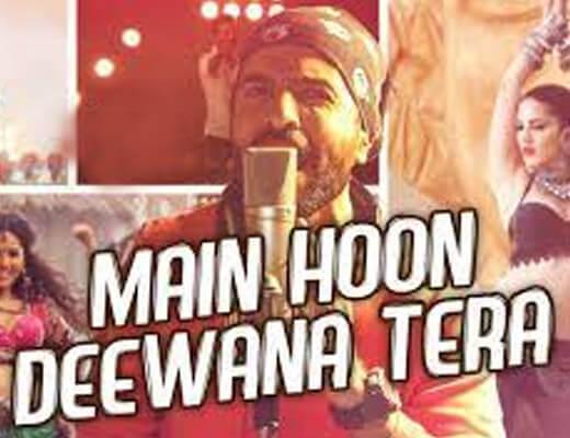 Main Hoon Deewana Tera Lyrics – Ek Paheli Leela