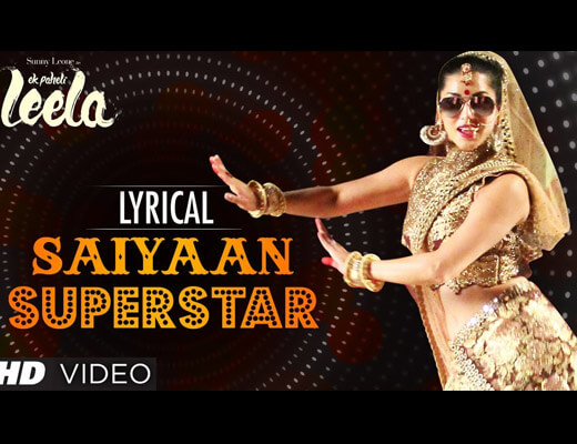 Mere Saiyaan Superstar Lyrics - Sunny Leone