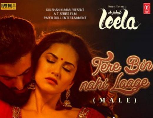Tere Bin Nahi Laage Lyrics – Ek Paheli Leela