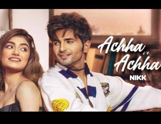 Achha Ve Achha Lyrics – Nikk