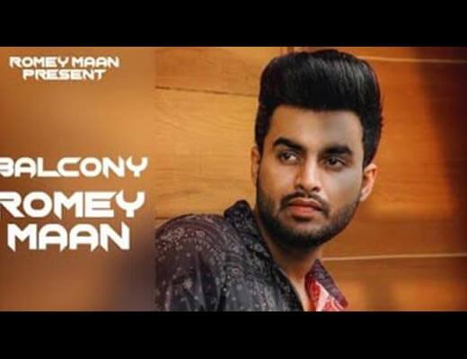 Balcony Lyrics – Romey Maan
