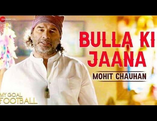 Bulla Ki Jaana Lyrics – Mohit Chauhan