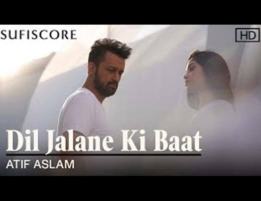 Dil Jalane Ki Baat Lyrics – Atif Aslam