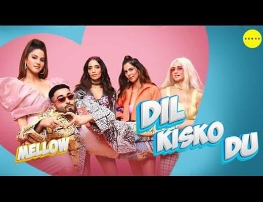 Dil Kissko Du Lyrics – Mellow