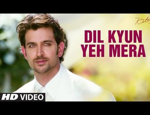 Dil Kyun Yeh Mera Shor Kare Lyrics - Kites