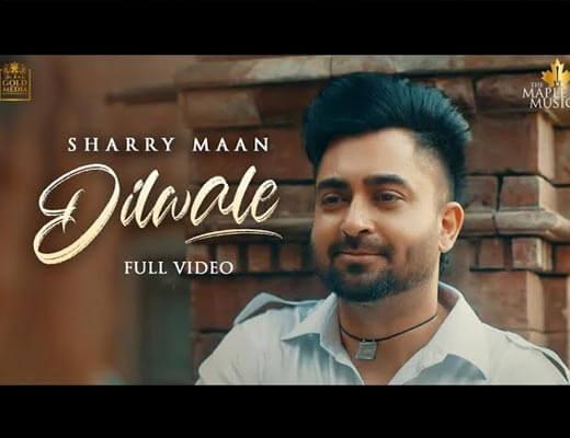 Dilwale Lyrics – Sharry Mann