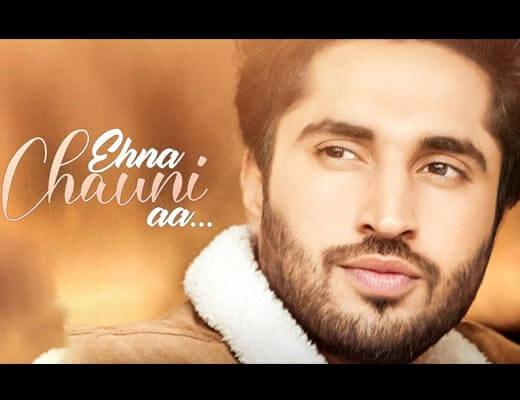 Ehna Chauni Aa Lyrics - Jassie Gill