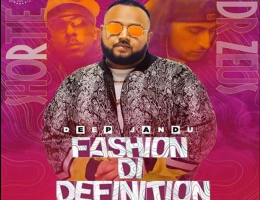 Fashion Di Definition Lyrics – Deep Jandu, Shortie