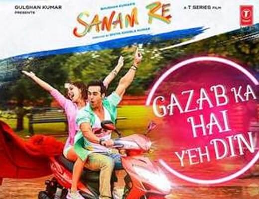 Gazab Ka Hai Yeh Din Lyrics – Sanam Re