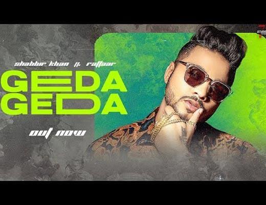 Geda Geda Lyrics – Raftaar, Shabbir Khan