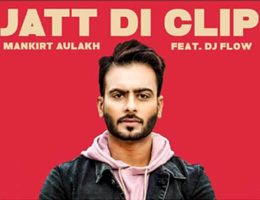 Jatt di clip Lyrics - Mankirt Aulakh
