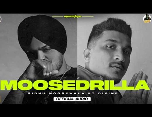 Moosedrilla Lyrics – Sidhu Moose Wala, Divine