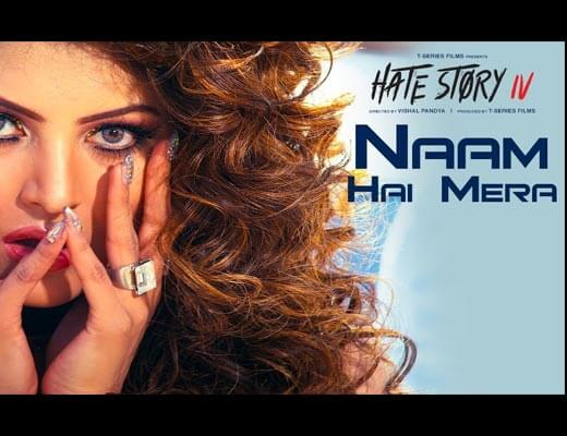 Naam Hai Mera Lyrics - Hate Story IV