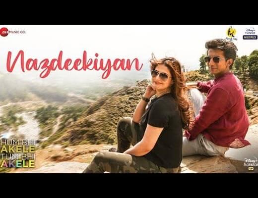 Nazdeekiyan Lyrics – Hum Bhi Akele Tum Bhi Akele