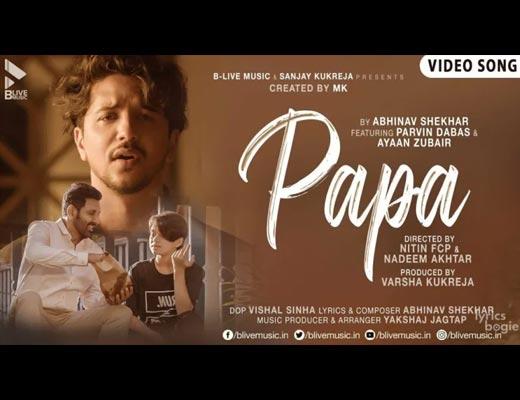 Papa Lyrics – Abhinav Shekhar