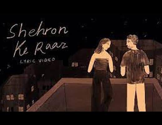 Shehron Ke Raaz Lyrics – Prateek Kuhad